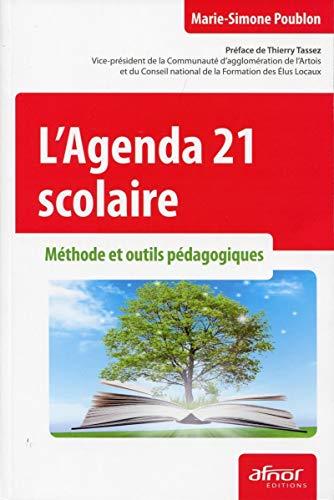 l'agenda 21 scolaire ; méthode et outils pédagogiques: Marie-Simone Poublon