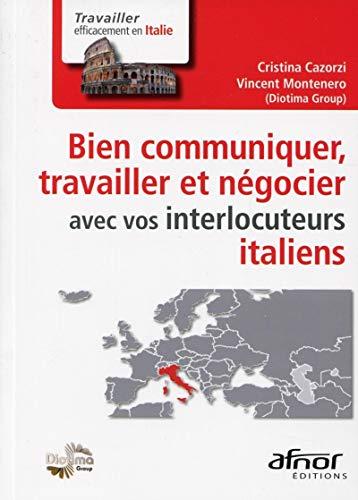 9782124653614: Bien communiquer, travailler et négocier avec vos interlocuteurs italiens