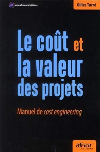 Le coût et la valeur des projets: Gilles Turre