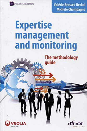 Expertise management and monitoring The methodology guide: Brosset Heckel Valerie