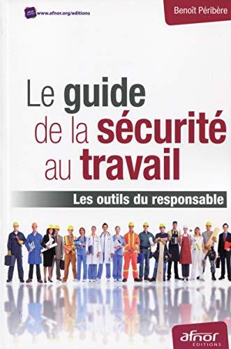 9782124654024: Le guide de la sécurité au travail : Les outils du responsable