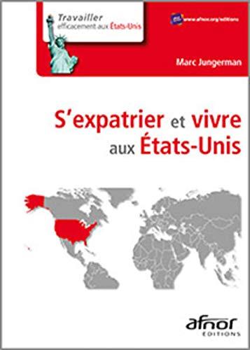S EXPATRIER ET VIVRE AUX ETATS UNIS: JUNGERMAN MARC