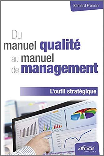 Du manuel qualité au manuel de management: Afnor