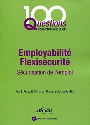 Employabilité - Flexisécurité : Sécurisation de l'emploi: ...