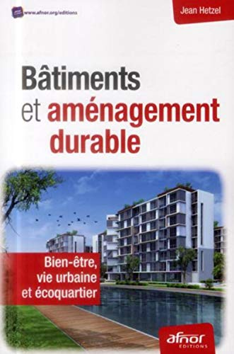 9782124654321: Bâtiments et aménagement durable : Bien-être, vie urbaine et écoquartier