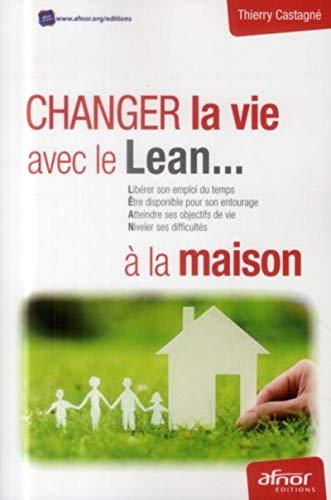 9782124654444: Changez la vie avec le Lean à la maison : Libérer son emploi du temps, Etre disponible pour son entourage, Atteindre ses objectifs de vie, Niveler ses difficultés
