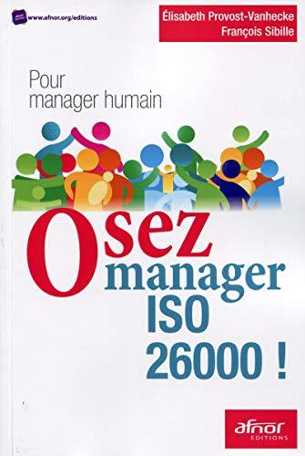 Osez manager ISO 26000 : Pour manager: Elisabeth Provost-Vanhecke; Hugues