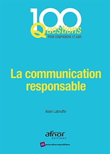 La communication responsable: En phase avec la: Alain Labruffe