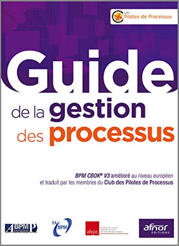 9782124655496: Guide de la gestion des processus : BPM CBOK V3 amélioré au niveau européen et traduit par les membres du Club des Pilotes de Processus