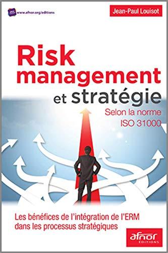 RISK MANAGEMENT ET STRATEGIE: LOUISOT JEAN-PAUL