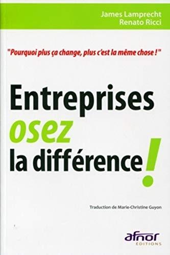 Entreprises, osez la différence ! (French Edition): Renato Ricci