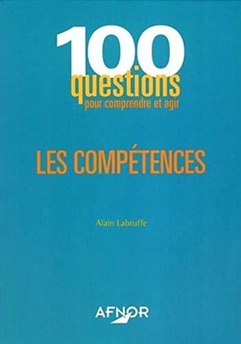 100 questions pour comprendre et agir. Les compétences: A. Labruffe