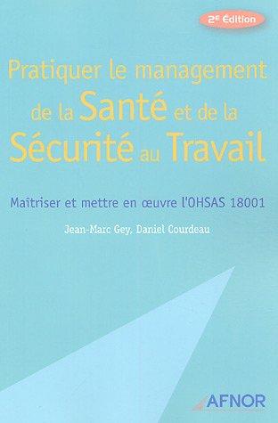 9782124750832: Pratiquer le management de la sant� et de la s�curit� au travail : Ma�triser et mettre en oeuvre l'OHSAS 18001