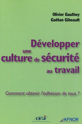 9782124750863: Développer une culture de sécurité au travail : Comment obtenir l'adhésion de tous ?