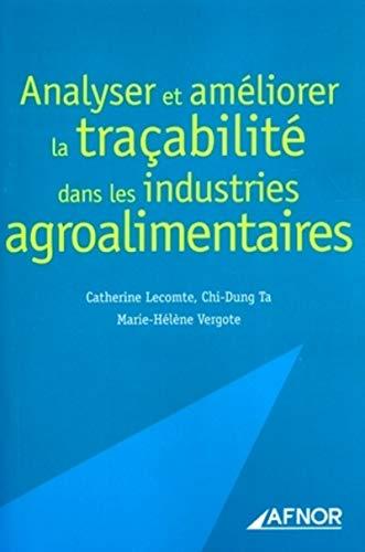 Analyser et ameliorer la tracabilite dans les industries agroalimentaires (French Edition)
