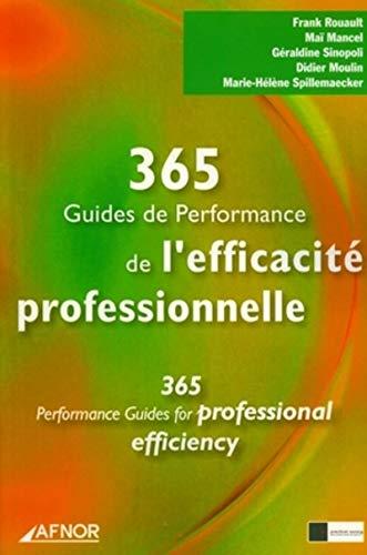 365 Guides de performance et d'efficacité professionnelle (French Edition): Frank...