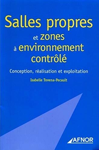 Salles propres et zones a environnement controle (French Edition): Isabelle Tovena-Pecault