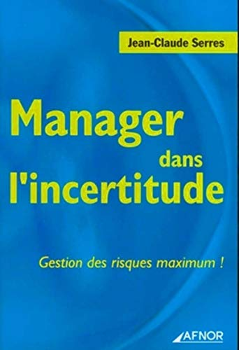 9782124755240: Manager dans l'incertitude : Gestion des risques maximum !