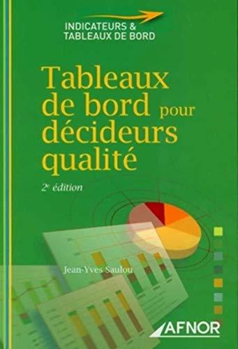 Tableaux de bord pour decideurs qualite (French Edition): Jean-Yves Saulou