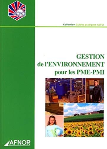Gestion de l'environnement pour les PME-PMI (French Edition): ACFCI