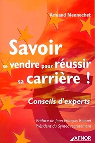 Savoir se vendre pour reussir sa carriere ! (French Edition): Armand Mennechet
