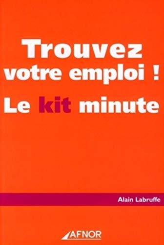 Trouvez votre emploi ! (French Edition): Alain Labruffe