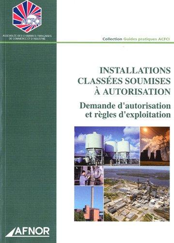 9782124755639: Installation classées soumises à autorisation - Demande d'autorisation et règles d'exploitation : Demande d'autorisation et règles d'exploitation