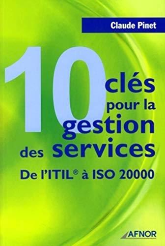 10 cles pour la gestion des services (French Edition): Claude Pinet