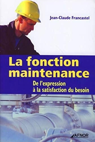 La fonction maintenance (French Edition): Jean-Claude Francastel