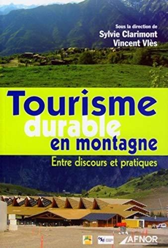 """""""tourisme durable en montagne ; entre discours et pratiques"""": Laurent Arcuset, Philippe ..."""