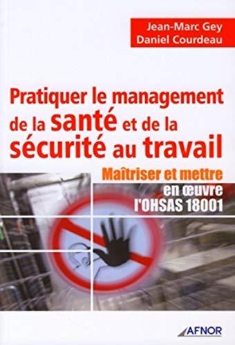 9782124755868: Pratiquer le management de la santé et de la sécurité au travail : Maîtriser et mettre en oeuvre l'OHSAS 18001