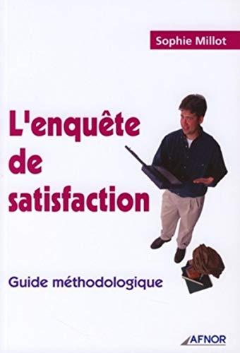 l'enquete de satisfaction. guide methodologique: Sophie Millot