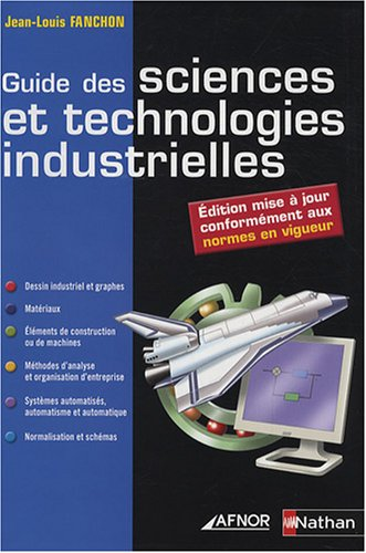9782124941605: Guide des sciences et technologies industrielles