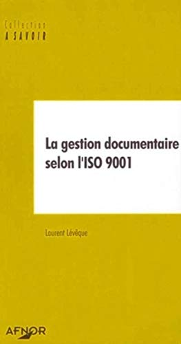 9782125050528: La gestion documentaire selon l'ISO 9001