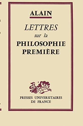 Lettres sur la philosophie première: Alain
