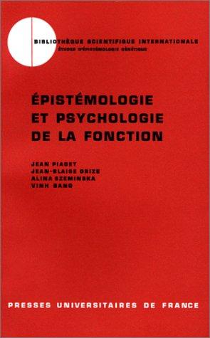 Epistémologie et psychologie de la fonction -: Piaget (Jean) -