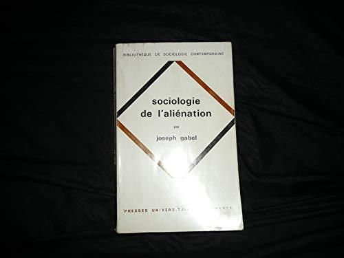 Sociologie de l'aliénation: Gabel, Joseph