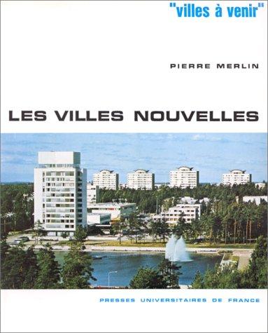 9782130321583: Les villes nouvelles (Villes a Venir)