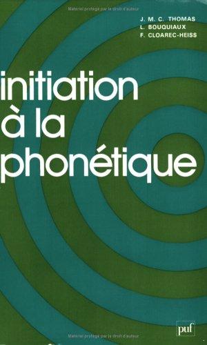 9782130327479: Initiation à la phonétique (Ancien prix éditeur : 28.00 € - Economisez 50 %)