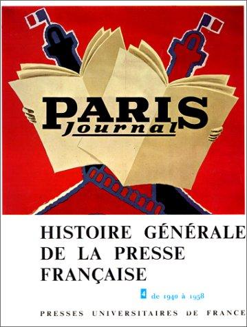 9782130335412: Histoire générale de la presse française, tome 4 : De 1940 à 1958