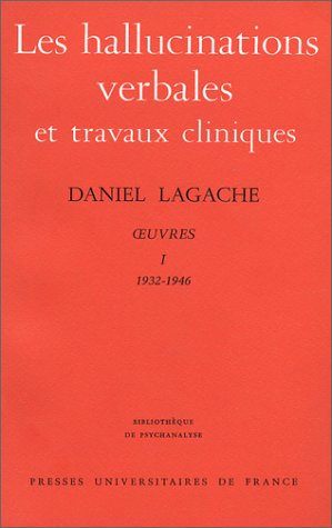 9782130347583: Oeuvres : Tome 1 (1932-1946), Les hallucinations verbales et travaux cliniques