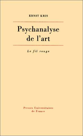 Psychanalyse de l'art (Ancien prix éditeur: 36.00 € - Economisez 50 %) (2130348173) by Kris, Ernst