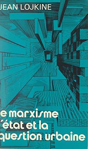 9782130352037: Le marxisme, 1re édition. L'Etat et question urbaine