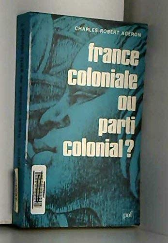9782130353409: France coloniale ou parti colonial? (Pays d'outre-mer) (French Edition)