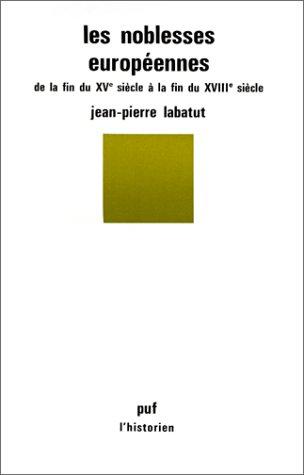 Les noblesses européennes de la fin du: Jean-Pierre Labatut