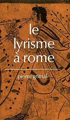 Le lyrisme à Rome.: GRIMAL, P.,