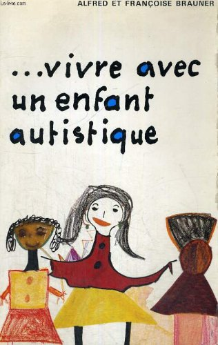 9782130355175: Vivre avec un enfant autistique (French Edition)