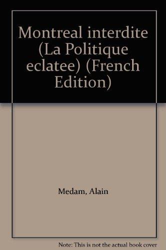 9782130356899: Montréal interdite (La Politique éclatée) (French Edition)
