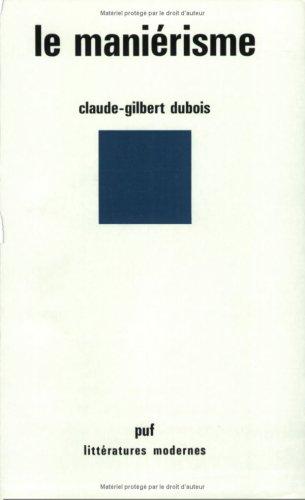 Le manierisme (Litteratures modernes) (French Edition): Dubois, Claude-Gilbert