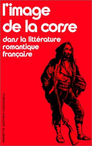 L'Image de la Corse dans la littérature: Pierrette Jeoffroy-Faggianelli